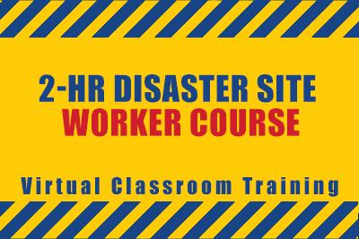 2-Hr Disaster Site Worker